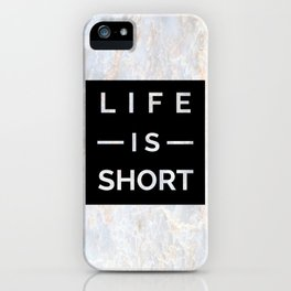 Marble Motto Life is Short iPhone Case