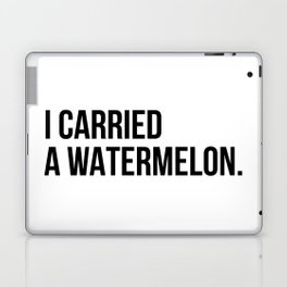 I carried a watermelon Laptop & iPad Skin