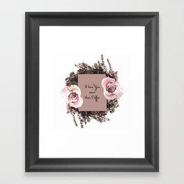 I love you more than coffee Framed Art Print