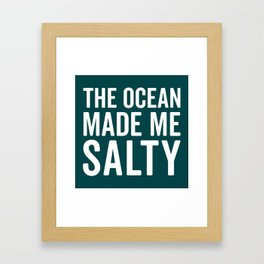 Ocean Made Me Salty Funny Quote Framed Art Print
