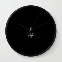 Nothing is Black & White Wall Clock