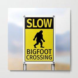 Bigfoot Crossing Sign Metal Print