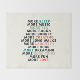 Good vibes quote, more sleep, dreaming, road trips, love, fun, happy life, lettering, laughter Throw Blanket