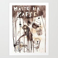 Must Have Coffee Art Print
