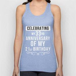 Celebrating My 33rd Anniversary Of My 21st Birthday Unisex Tank Top