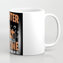 Laughter Is Not The Best Medicine Violin Is Coffee Mug