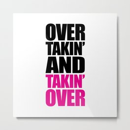 Over Takin' Funny Quote Metal Print