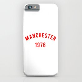 Manchester 1976 iPhone Case