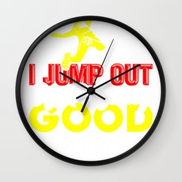 Skydiving I Jump Out of Perfectly Good Airplanes Skydiver Wall Clock
