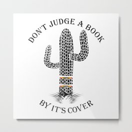 Cactus Don't Judge A Book By It's Cover Metal Print