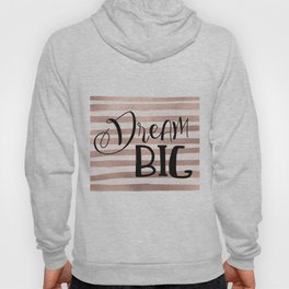 Dream big - rose gold Hoody
