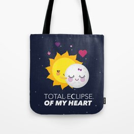 Total eclipse of my heart Tote Bag