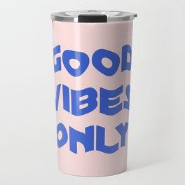good vibes only XII Travel Mug