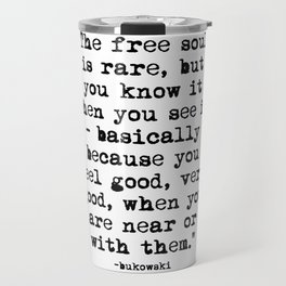 Charles Bukowski Quote Free Soul Travel Mug