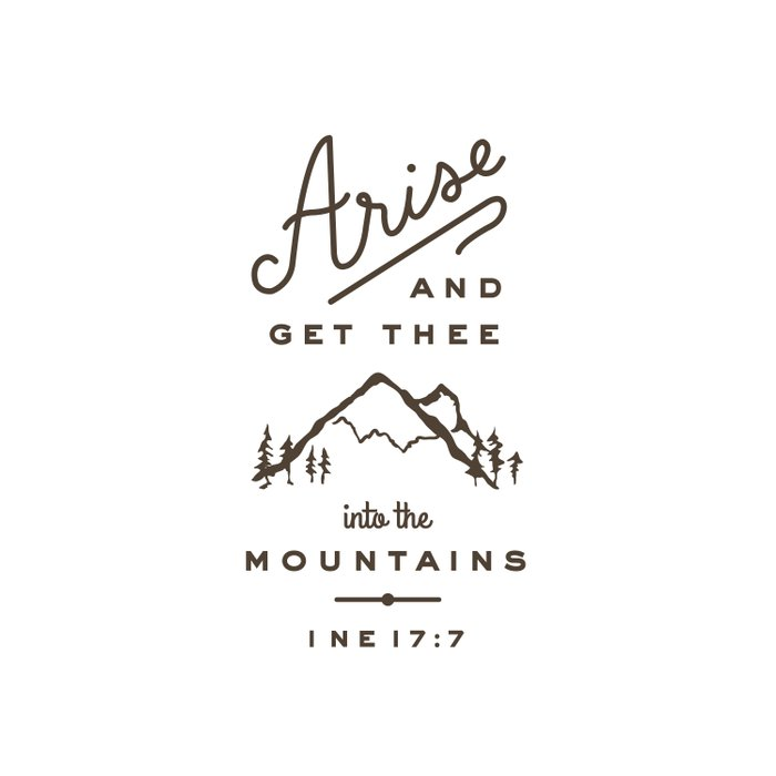 Arise and get thee into the mountains. Comforters