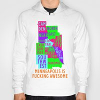 minneapolis Hoodies featuring MINNEAPOLIS IS FUCKING AWESOME by How Much Can You Chug Foo?!