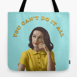 You Can't Do It All Tote Bag