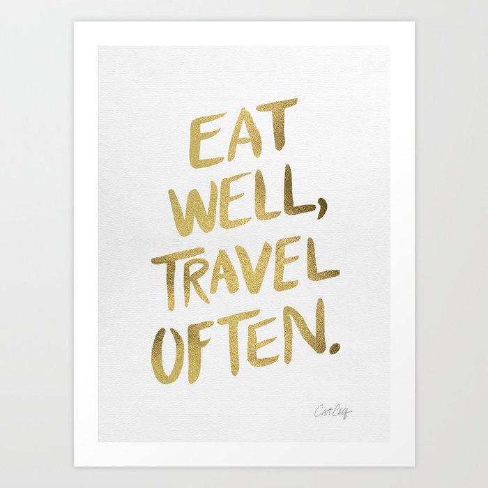 Eat Well Travel Often on Gold Art Print