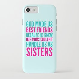 GOD MADE US BEST FRIENDS BECAUSE (TEAL) iPhone Case