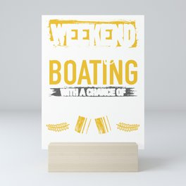 Boater Gift Weekend Forecast Boating and Drinking Mini Art Print