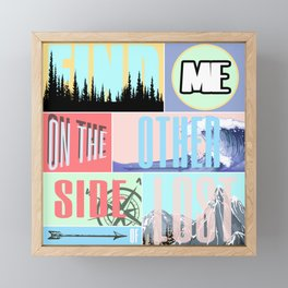 Find Me on the Other Side of Lost Framed Mini Art Print