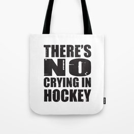 There´s No Crying In Hockey Tote Bag