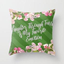 Steel Magnolias Laughter Through Tears Favorite Emotion Throw Pillow
