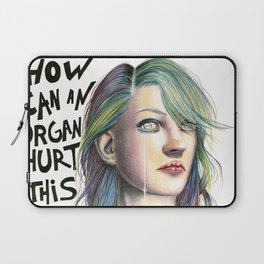 How Can An Organ Hurt This Much? Laptop Sleeve