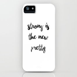 Strong is the new pretty iPhone Case