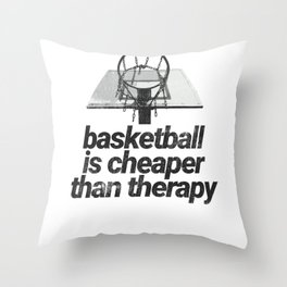 Basketball is Cheaper than Therapy Basketball Fan Basketball Player Throw Pillow