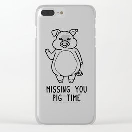 Missing You Pig Time Shirt Funny Pun Wordplay Gift Clear iPhone Case