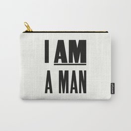 I AM A MAN Carry-All Pouch