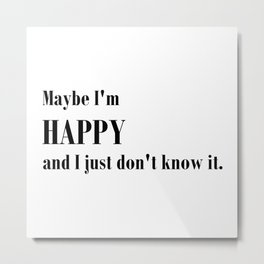 Maybe I'm happy - Ally McBeal Collection Metal Print