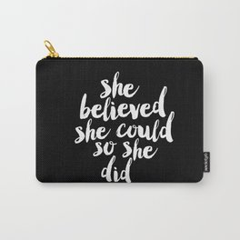 She Belived She Could So She Did black and white modern typography minimalism home room wall decor Carry-All Pouch