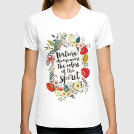 NATURE ALWAYS WEARS THE COLORS OF THE SPIRIT T-shirt