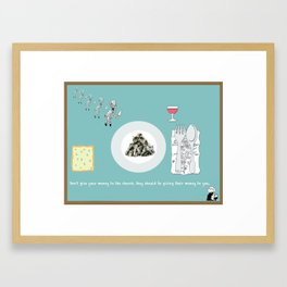 Don't give your money to the church Framed Art Print