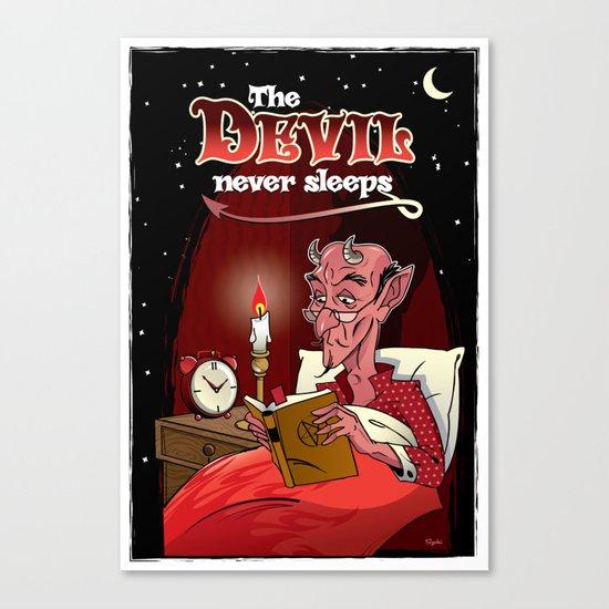 The Devil Never Sleeps Canvas Print