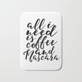 Women Gift Boss Lady Girls Room Decor All I need Is Coffee And Mascara Printable Art But First Coffe Bath Mat