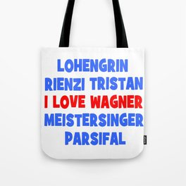 I love Wagner Tote Bag