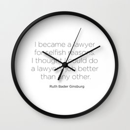 I became a lawyer for selfish reasons. Wall Clock