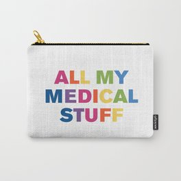 All My Medical Stuff (Multi) Carry-All Pouch