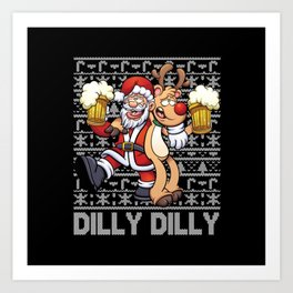 Ugly Christmas Sweater Dilly Dilly Art Print