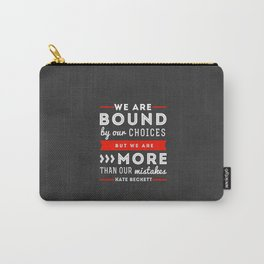 """""""We are bound by our choices, but we are more than our mistakes."""" - Kate Beckett Carry-All Pouch"""