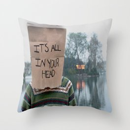 It's All in Your Head Throw Pillow