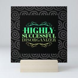 Highly Successful Disorganizer Mini Art Print