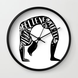 Always believe in yourself Wall Clock