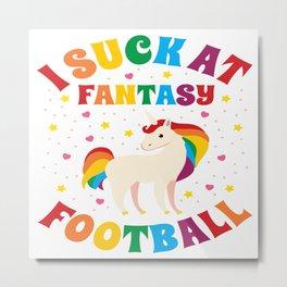 I Suck At Fantasy Football Unicorn American Gift Metal Print