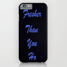 Fresher Than You Ho Periwinkle Blue & Black Slim Case iPhone 6s