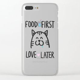 Food first, love later Clear iPhone Case