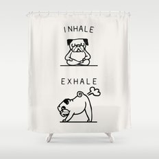 Inhale Exhale Pug Shower Curtain